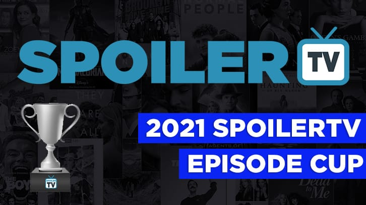 The SpoilerTV 2021 Episode Competition - Day 7 - Quarter-Finals