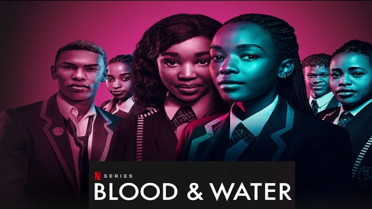 Blood and Water - Season 2 - Open Discussion + Poll