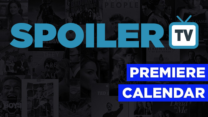 The SpoilerTV 2020/21 Premiere Dates Calendar *Updated 12th April 2021*