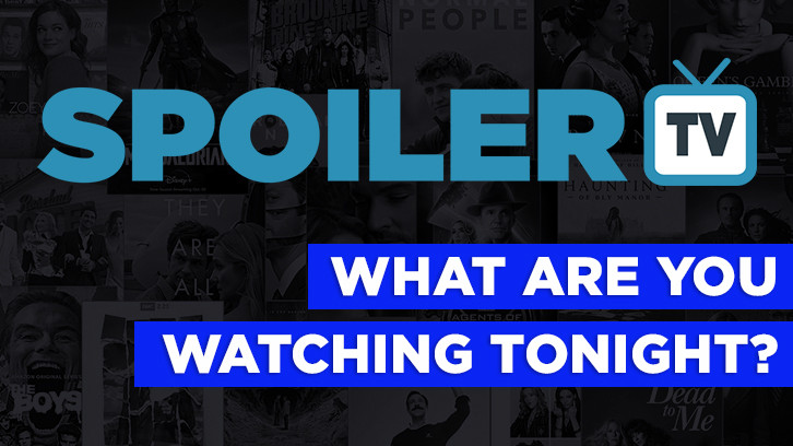 POLL : What are you watching Tonight? - 9th May 2021