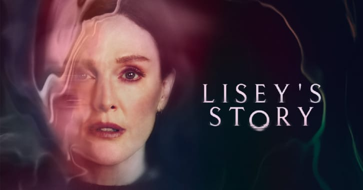 Lisey's Story - Season 1 - Open Discussion + Poll *Updated 25th June 2021*