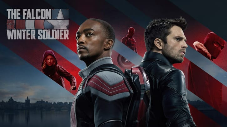 The Falcon and the Winter Soldier - Season 1 - Open Discussion + Poll *Updated 16th April 2021*