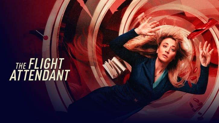 The Flight Attendant - Series Premiere Now Available on HBO MAX For Free