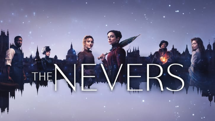 The Nevers - Season 1 - Open Discussion + Poll *Updated 18th April 2021*
