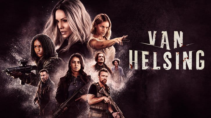 Van Helsing - Episode 5.10 - 5.12 to Air back to back - Series Finale on the 25th June 2021